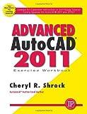 Advanced AUTOCAD 2011 by Cheryl R. Shrock (2010-04-30)