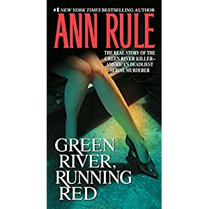 Ratings and reviews for Green River, Running Red: The Real Story of the Green River Killer-America's Deadliest Serial Murderer