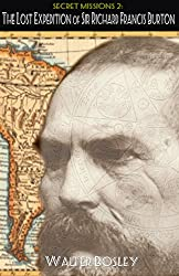 The Lost Expedition of Sir Richard Francis Burton (Secret Missions Book 2)