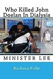 Who Killed John Doelan in Dialysis, Barbara Kelly, 1484944054