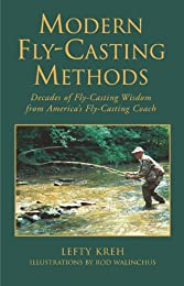 Modern Fly-Casting Methods: Decades of Fly-Casting Wisdom from America's Fly Casting Coach