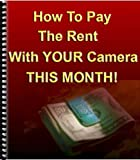 How To Pay The Rent With Your Camera - THIS MONTH! (N/A)