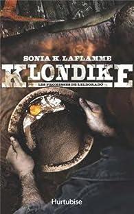 Klondike, Tome 2 : Les promesses de l'Eldorado par Sonia K. Laflamme