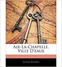AIX-La-Chapelle, Ville D'Eaux (Paperback)(French) - Common