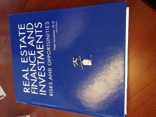 Real Estate Finance and Investments Risks and Opportunities, 3rd Edition (1900-01-16) (Real Estate Finance & Investments Risks And Opportunities)