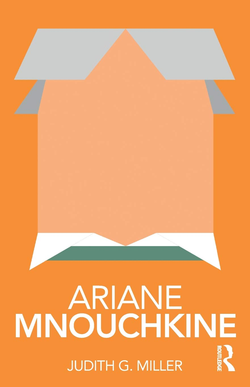 Ariane Mnouchkine  Routledge Performance Practitioners