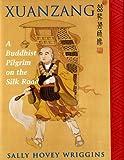 Xuanzang, Sally Hovey Wriggins, 0813328012