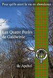 les quatre perles de galdwinie pour qu ils aient la vie en abondance t 1 french edition