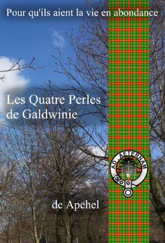 Les Quatre Perles De Galdwinie Pour Qu'ils Aient La Vie En Abondance T. 1 French Edition