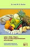 Leber-, Galle-, Magen-, Darm- und Bauchspeicheldrüsenerkrankungen: Ernährungsbehandlung mit vitalstoffreicher Vollwertkost (Aus der Sprechstunde, Band 6)