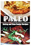 Piece of Cake Paleo - Baking and Slow Cooker Recipes, Jack Roberts, 1493640402