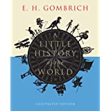 A Little History of the World: Illustrated Edition (Little Histories)