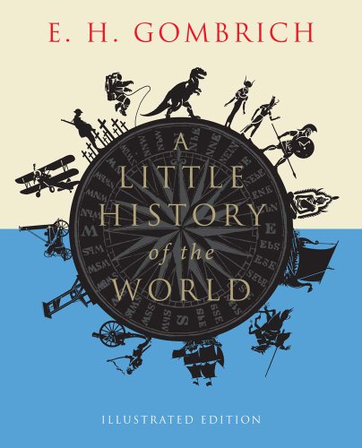 A Little History of the World: Illustrated Edition (Little Histories) - Exploring Visual Arts