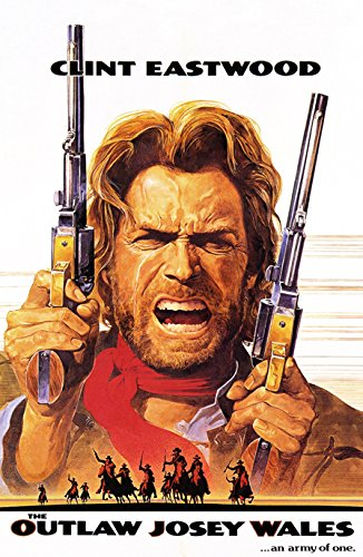 The Outlaw Josey Wales Poster, An Army of One, Clint Eastwood