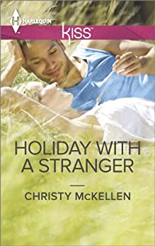 Holiday with a Stranger (Harlequin Kiss) by [McKellen, Christy]
