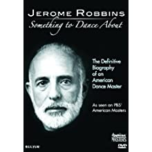 Jerome Robbins: Something To Dance About - The Definitive Biography of an American Dance Master (2009)