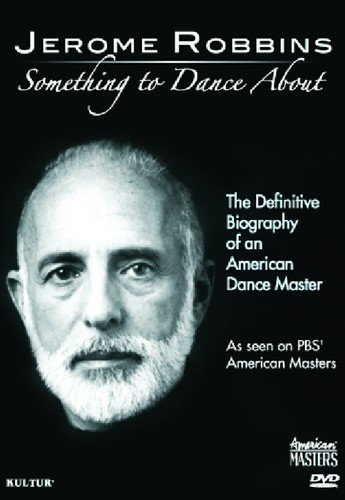 Jerome Robbins: Something To Dance About - The Definitive Biography of an American Dance ()