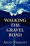 Walking the Gravel Road, Arlyn Vierkant, 1456049542