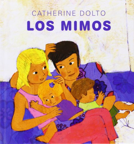Los mimos (Spanish Edition) [Catherine  Dolto] (Tapa Dura)