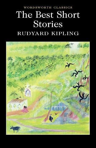 The Best Short Stories - Kipling (Wordsworth Collection)