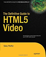 The Definitive Guide to HTML5 Video
