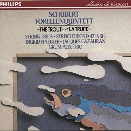 Grumiaux Trio - Franz Schubert: Trout Quintet D. 667 / String Trios D. 471 & D. 581