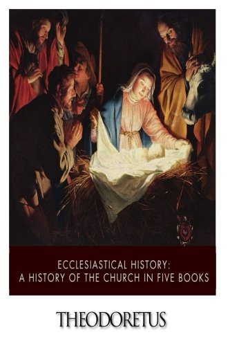 Download Ecclesiastical History: A History of the Church in Five Books ebook