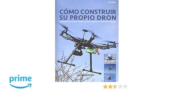 Cómo construir su propio Dron: Amazon.es: Alex Elliott, J.H.HAYNES ...