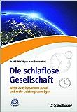 Die schlaflose Gesellschaft: Wege zu erholsamem Schlaf und mehr Leistungsvermögen (German Edition)