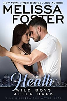 Wild Boys After Dark: Heath (Wild Billionaires After Dark Book 2) by [Foster, Melissa]
