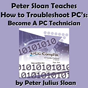 Peter Sloan Teaches How to Troubleshoot PCs Audiobook