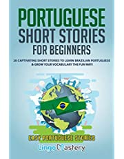 Portuguese Short Stories for Beginners: 20 Captivating Short Stories to Learn Brazilian Portuguese & Grow Your Vocabulary the Fun Way!