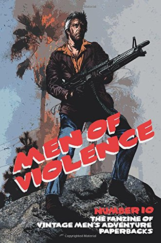 Men of Violence 10: The fanzine of Men's Adventure paperbacks (Volume 1)