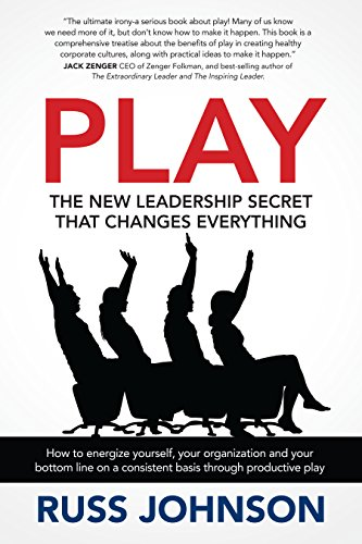 PLAY: The New Leadership Secret That Changes Everything: How to energize yourself, your organization and your bottom line on a consistent basis through productive play (Basis Peak 2014 compare prices)