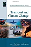 Transport and Climate Change, Tim Ryley, 1780524404