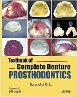 Textbook of Complete Denture Prosthodontics by Sarandha D. L. ...