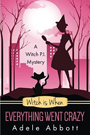 book cover of Witch Is When Everything Went Crazy