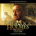 Sherlock Holmes - The Death and Life | David Stuart Davies
