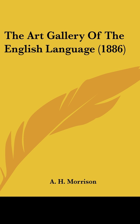 The Art Gallery Of The English Language (1886) pdf