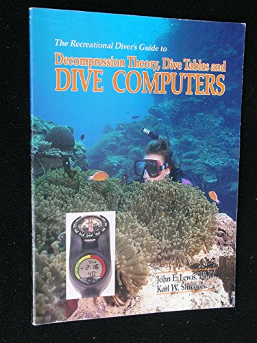 Decompression Dive Table - The recreational diver's guide to decompression theory, dive tables, and dive computers