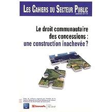 Les Cahiers du Secteur Public, N° 7, Septembre 2011 : Le droit communautaire des concessions : une construction inachevée ?
