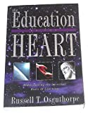 The Education of the Heart : Spiritual Foundations of Teaching and Learning, Osguthorpe, Russell T., 1555039855
