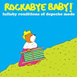 Rockabye Baby! Lullaby Renditions of Depeche Mode
