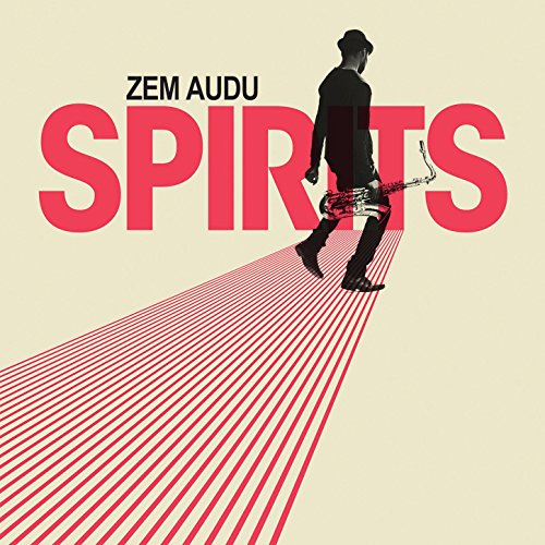 Zem Audu - Spirits (2017) [WEB FLAC] Download
