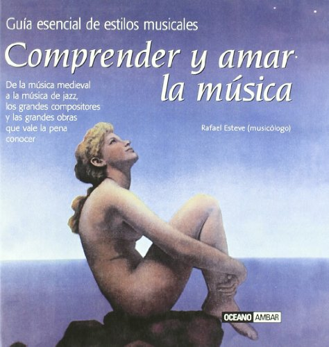 Descargar Libro Comprender Y Amar La Música: El Primer Paso Para Disfrutar Del Fascinante Mundo De La Música Clásica Rafael Esteve