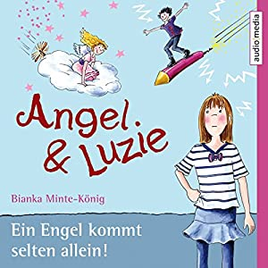 Ein Engel kommt selten allein (Angel & Luzie 1) Hörbuch