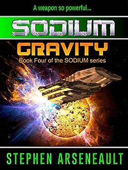 SODIUM:4 Gravity by [Arseneault, Stephen]