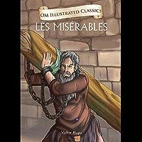 Les Miserables : Om Illustrated Classics