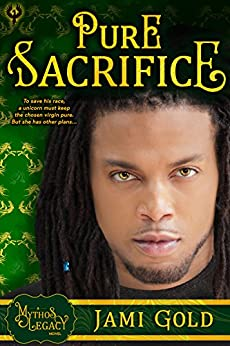 Pure Sacrifice: A Mythos Legacy Novel (The Mythos Legacy Book 2) by [Gold, Jami]