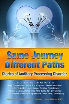 Same Journey Different Paths, Stories of Auditory Processing Disorder by [Authors, Various]